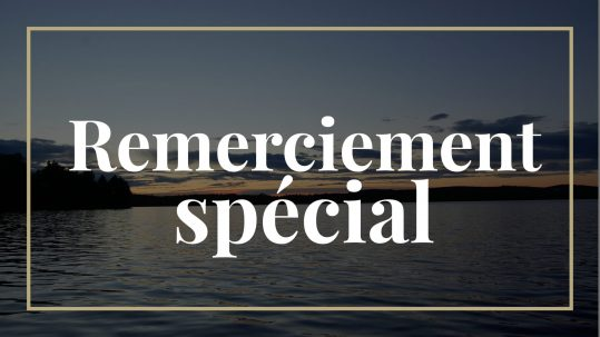 REMERCIEMENT SPÉCIAL À MADAME NANCY BASTIEN